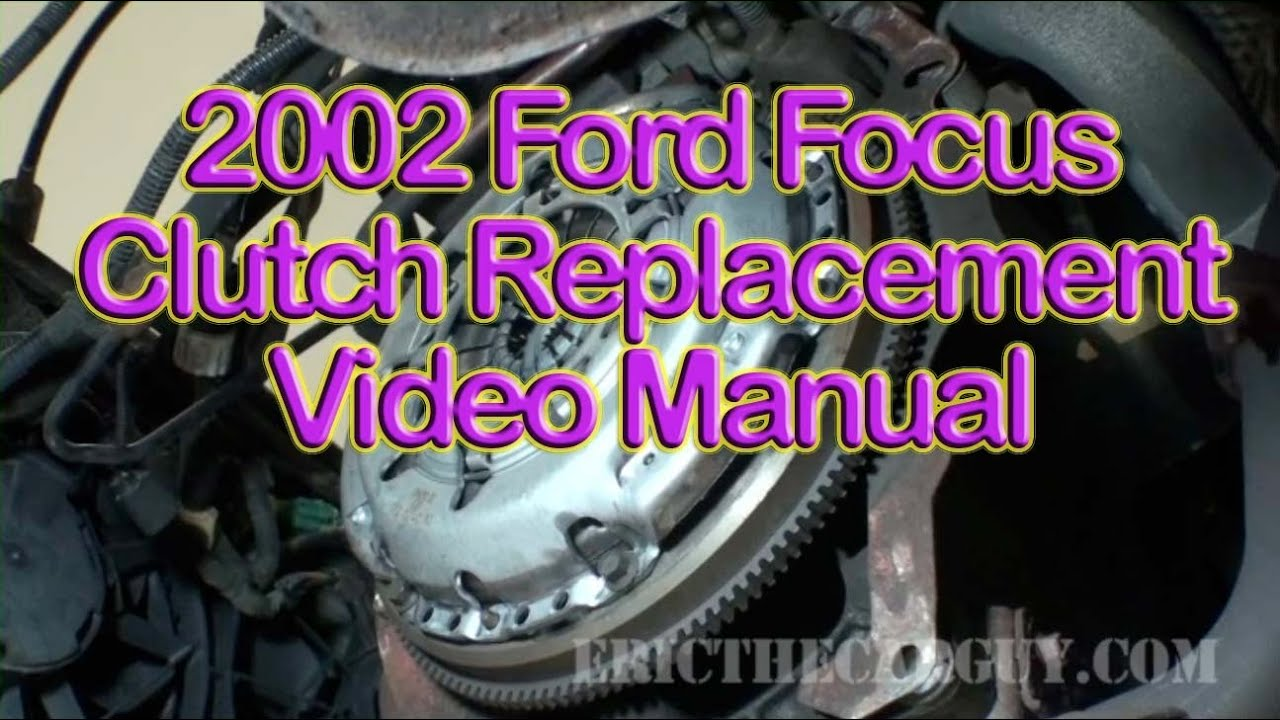 2002 Ford Focus Clutch Replacement Video Part 1