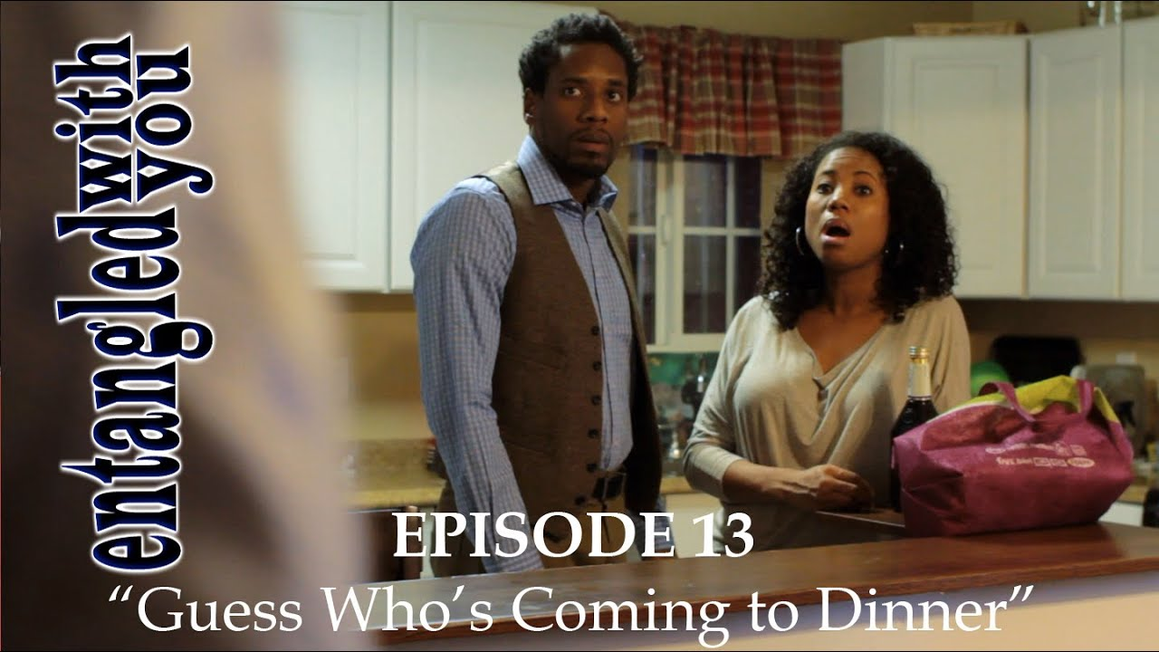 Entangled with You - Ep 13 - Guess Who's Coming to Dinner