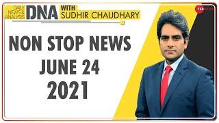 DNA: Non Stop News; June 24, 2021 | Top News Today | Hindi News | Nonstop News | Fast News