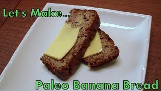 Paleo Banana Bread - Yummy!