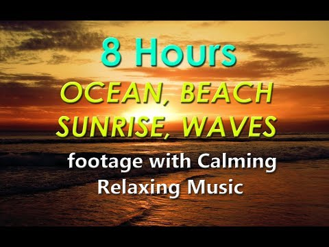 8 Hours Sunrises, Beach, & Ocean Video with Soft Relaxation, Sound Healing Music