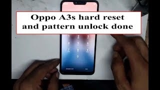 how to Oppo A3s CPH1803 hard reset and pattern unlock done