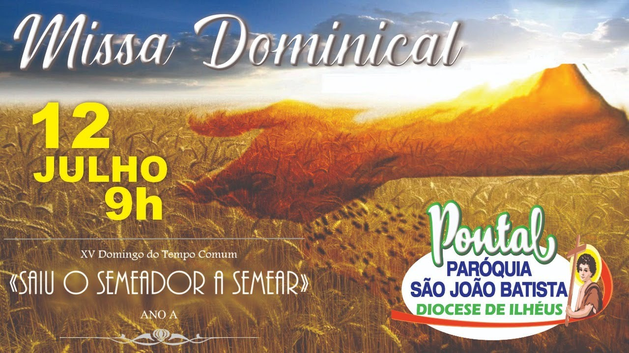 XV DOMINGO DO TEMPO COMUM - MISSA DOMINICAL