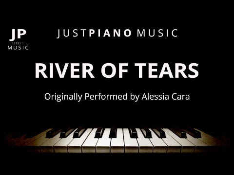 River Of Tears (Piano Accompaniment) Alessia Cara
