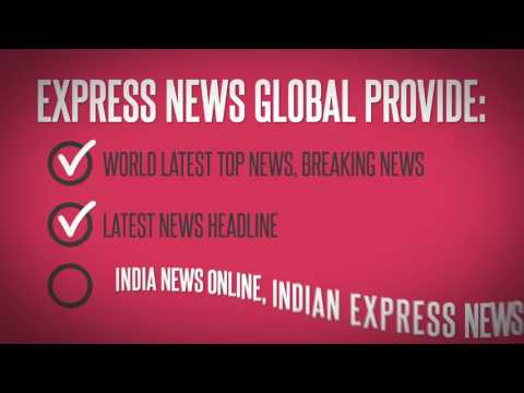 Express News Global : World Live News Portal