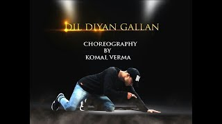 Dil Diyan Gallan || Tiger Zinda Hai || Lyrical Hip Hop Dance Choreography || Komal Verma