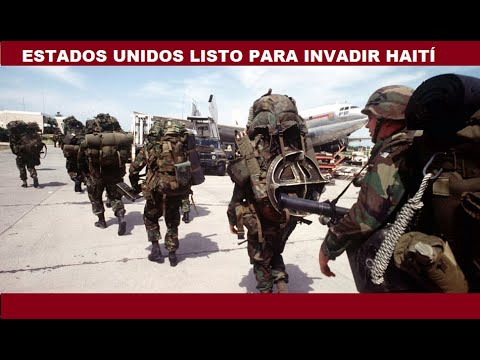 ESTADOS UNIDOS LISTO PARA INVADIR HAITÍ