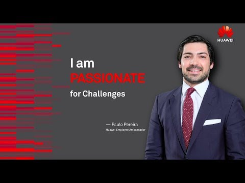 Huawei Employee Ambassador: Passionate About Challenges
