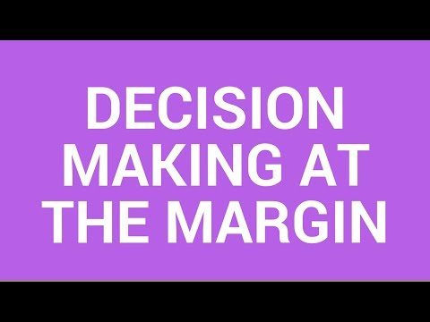 The margin and decision making at the margin