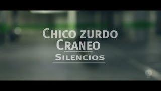 Chico Zurdo & Cráneo - Silencios // CraneoMedia