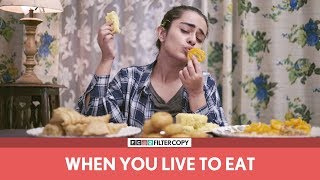 FilterCopy | Gobble | When You Live To Eat | Ft. Apoorva Arora and Madhu Gudi