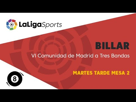 📺 VI Comunidad de Madrid billar a tres bandas - Martes tarde mesa 2