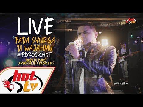 (LIVE) PADA SYURGA DI WAJAHMU - DADILIA BAND X AZMI CALIPH BUSKERS : FB ROCK HOT