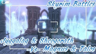 skyrim battles jyggalag sheogorath vs talos magnus legendary settings