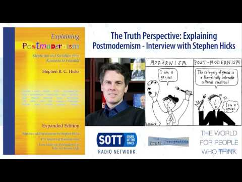 The Truth Perspective: Explaining Postmodernism - Interview with Stephen Hicks