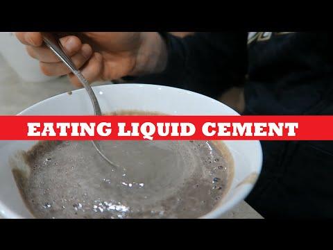 EATING LIQUID CEMENT