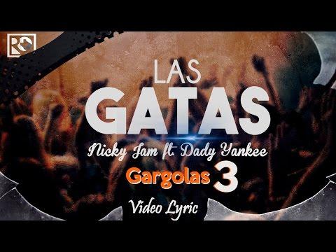 Dónde Están Las Gatas (Las Gatas) - Nicky Jam ft. Daddy Yankee (CON LETRA)