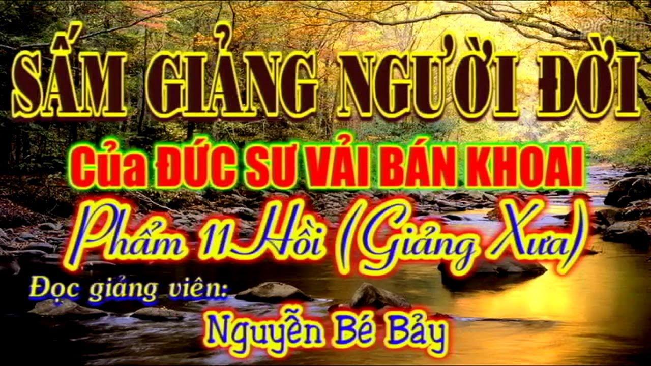 Sấm Giảng Người Đời của Đức SƯ VẢI BÁN KHOAI – ĐGV: Nguyễn Bé Bảy