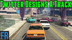 Gta 5 Challenge - Twitter Designs A Track