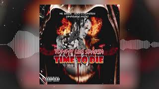 Tommy Lee Sparta - Time To Die (Official Audio)