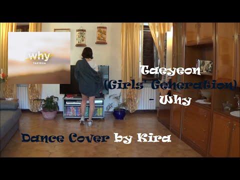 Taeyeon (태연) (Girls' Generation) (소녀시대) - Why (와이) [Dance Cover by Kira]