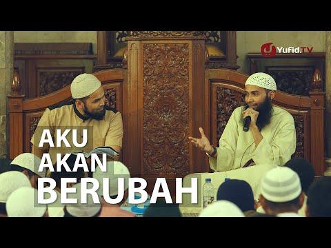 Pengajian Islam: Aku Akan Berubah - Ustadz Dr. Syafiq Basalamah (Host: Teuku ...