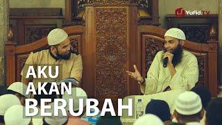 Pengajian Islam: Aku Akan Berubah - Ustadz Dr. Syafiq Basalamah  Host: Teuku Wis