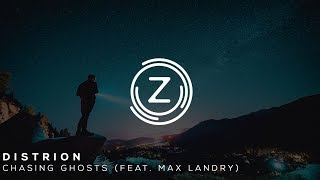 Distrion - Chasing Ghosts (feat. Max Landry)