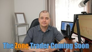 The Zone Trader Training Series Coming Soon