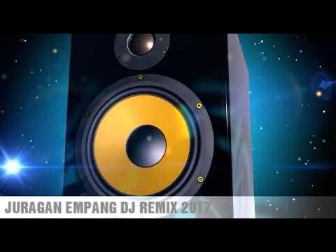 JURAGAN EMPANG Dj Remix 2017
