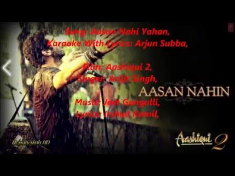 Aasan Nahi Yahan,,Original Karaoke With Lyrics,, Aashiqiu 2,,