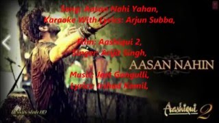 Aasan Nahi Yahan,,Original Karaoke With Lyrics,, Aashiqiu 2,,