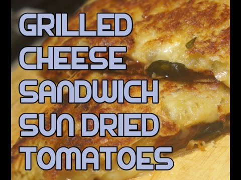 Grilled Cheese Sandwich Recipe - Sun Dried Tomatoes - YouTube