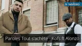 Paroles Tout s'achète - Kofs ft Alonzo [son officiel]