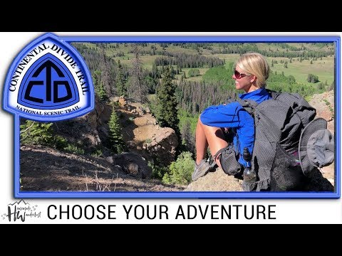 Continental Divide Trail Documentary: CHOOSE YOUR ADVENTURE