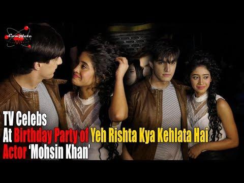 TV Celebs at Birthday Party of Yeh Rishta Kya Kehlata Hai Actor 'Mohsin Khan'