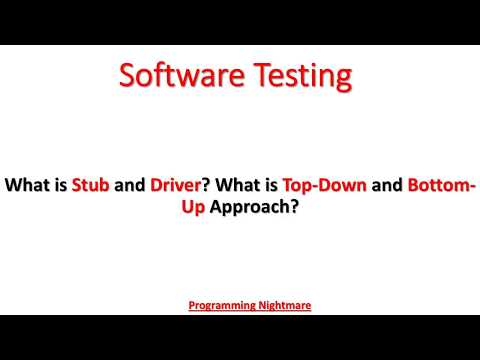 What is Stub and Driver? What is Top-Down and Bottom-Up approach in Software Testing?