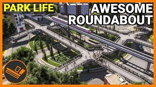 ROUNDABOUT EXCHANGE - Park Life (Part 10)