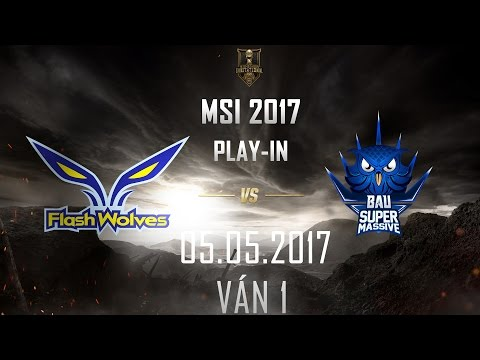 [05.05.2017] FW vs SUP [MSI 2017][Play-in][Ván 1]