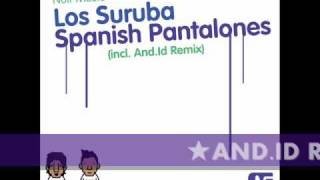 Los Suruba - Spanish Pantalones (INCL. And.id Remix)