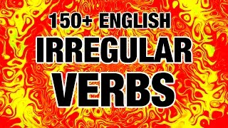 150+ English Irregular Verbs with Pronunciation