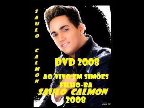 Saulo Calmon Áudio DVD 2008, Ao vivo em Simões Filho-BA, Relíquia do arrocha.