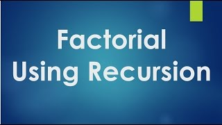 C Programming - 35 - Factorial of a number using recursive function