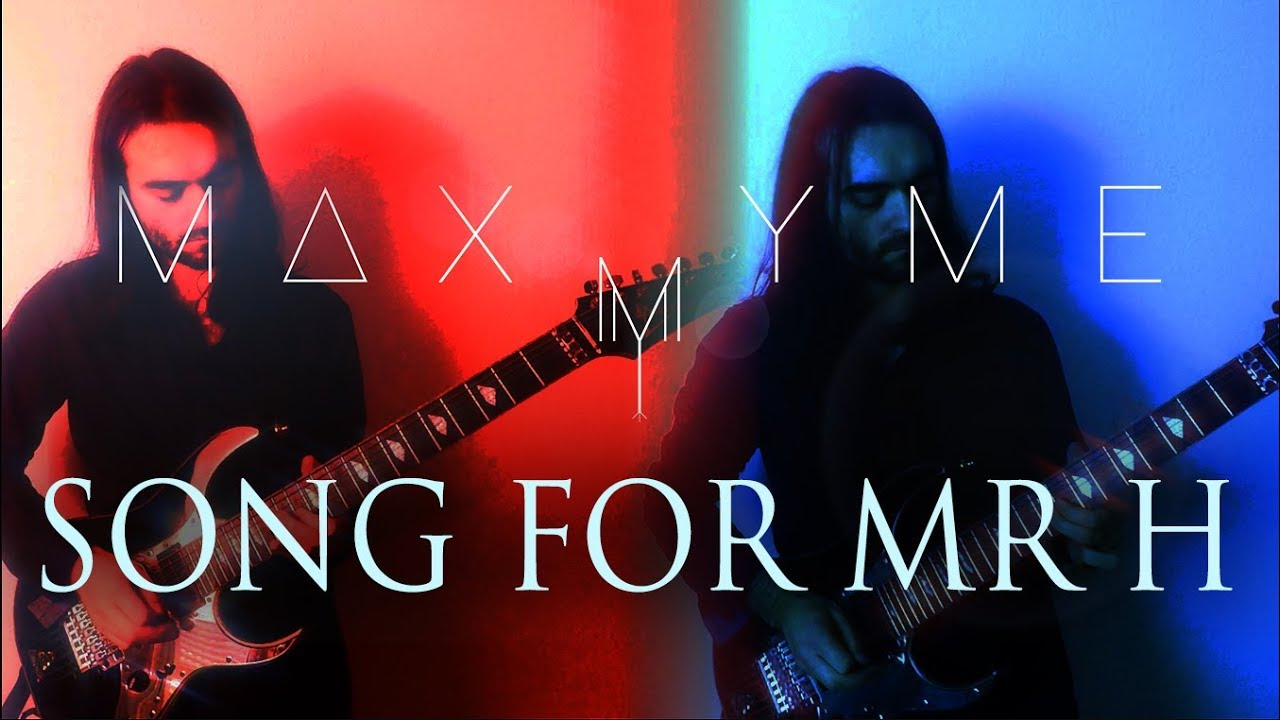 Song for Mr.H | MAX YME (prog metal)