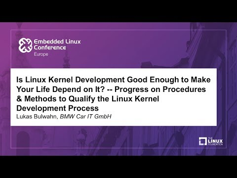 Is Linux Kernel Development Good Enough to Make Your Life Depend on It? - Lukas Bulwahn, BMW Car IT