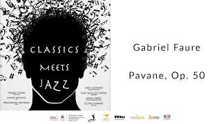 Gabriel Fauré - Pavane, Op. 50