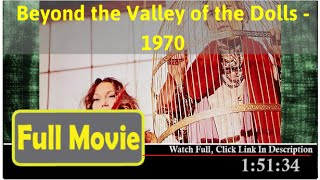 Beyond the Valley of the Dolls (1970) *Full* MoVie *#