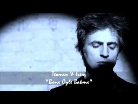 Teoman & İrem Candar - Bana Öyle Bakma