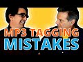 Most Common MP3 Tag MISTAKES [and How To Avoid Them]