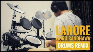 Lahore - Guru Randhawa - Drums Remix (Parth Saini)